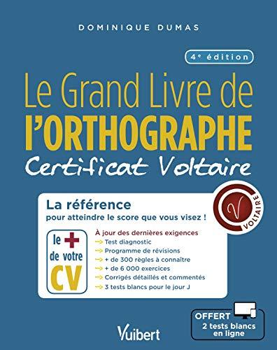 Grand Livre de l'Orthographe - Certificat Voltaire : La référence pour atteindre le score que vous visez ! par  Dumas Dominique