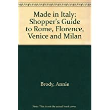 Made in Italy: Shopper's Guide to Rome, Florence, Venice and Milan