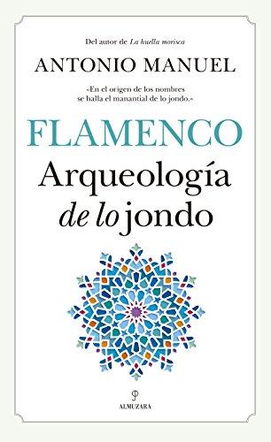 Flamenco Arqueología de lo jondo