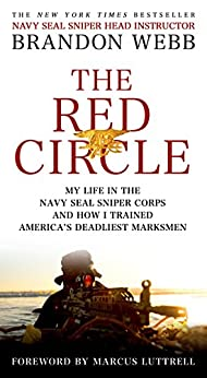 The Red Circle: My Life in the Navy SEAL Sniper Corps and How I Trained America's Deadliest Marksmen von [Webb, Brandon, Mann, John David]