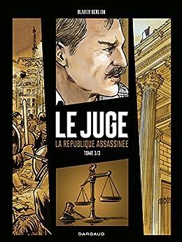 Le Juge, la République assassinée - Tome 1 (Juge (Le), la République assassinée)