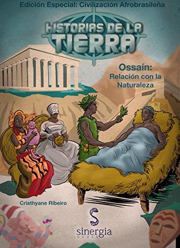 Historias de la Tierra. Edición Especial: Civilizaciones Afrobrasileñas. Ossaín: Relación con la Naturaleza