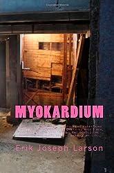 Myokardium: By Erik Larson by Erik Joseph Larson (2009-08-04)