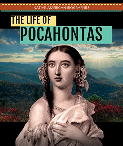 The Life of Pocahontas (Native American Biographies)