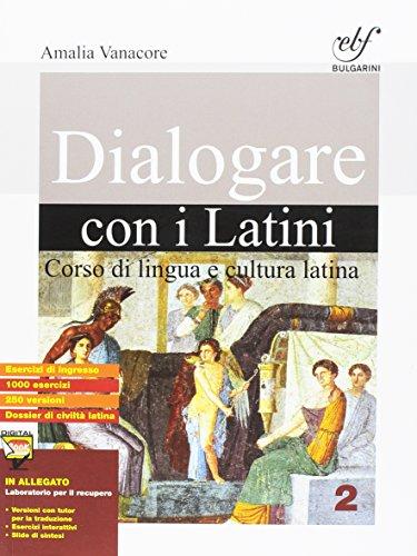 Dialogare con i latini. Con e-book. Con espansione online. Per le Scuole superiori: 2