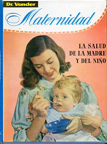 MATERNIDAD. LA SALUD DE LA MADRE Y DEL NIÑO. Con 52 láminas ilustradas a gran tamaño. Edición 1965. Buen estado. con ex-libris anterior propietario.