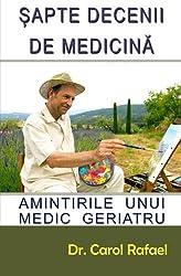 Sapte decenii de medicina: Amintirile unui medic geriatru
