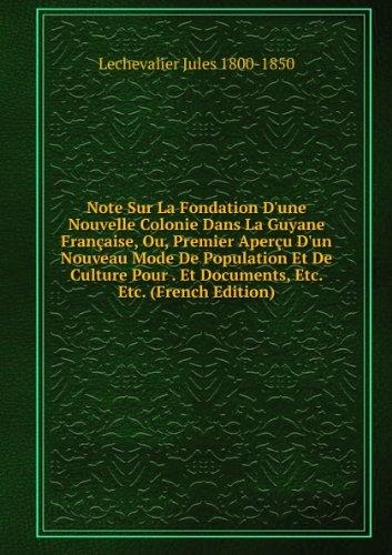 note-sur-la-fondation-dune-nouvelle-colonie-dans-la-guyane-franaise-ou-premier-aperu-dun-nouveau-mod