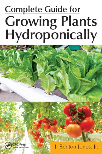 Complete Guide for Growing Plants Hydroponically por J. Benton Jones Jr.
