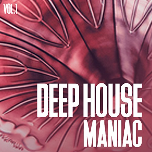 Deep House Maniac, Vol. 1 (Pro Musik Maniac Mp3)