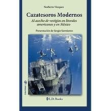 Cazatesoros moderno: Al acecho de vestigios en litorales americanos y en Mexico: Volume 26 (Conjuras)