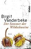 Der Sommer der Wildschweine: Roman