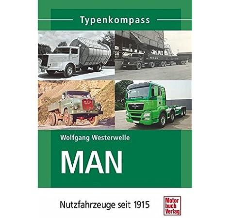 Übersicht der MAN Trucks MAN LKW seit 1915 Typenkompass