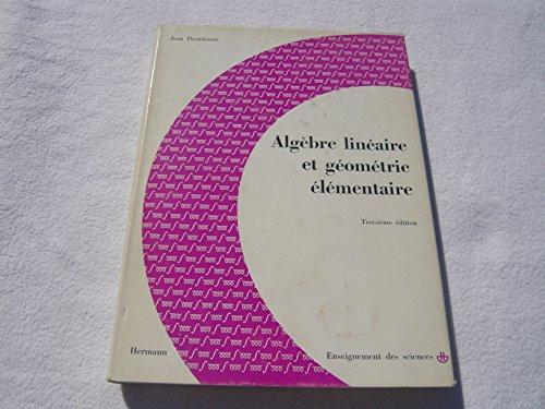 Jean Dieudonné,... Algèbre linéaire et geométrie élémentaire : . 3e édition corrigée et augmentée