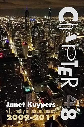 Chapter 48 (v1): poetry performance art collection 2009-2011 por Janet Kuypers