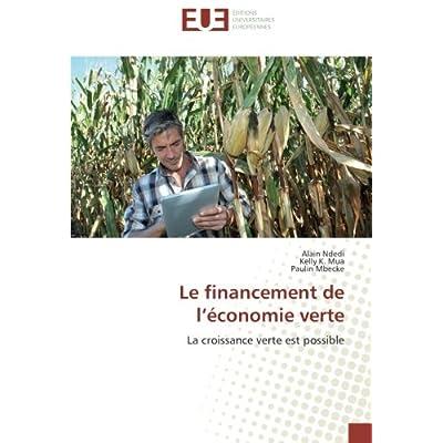 Le financement de l'économie verte: La croissance verte est possible