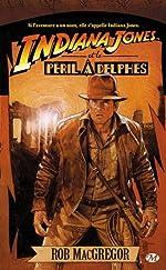 Indiana Jones, tome 1 - Indiana Jones et le péril à Delphes de Rob MacGregor