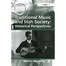 Traditional Music and Irish Society: Historical Perspectives (Ashgate Popular and Folk Music Series)