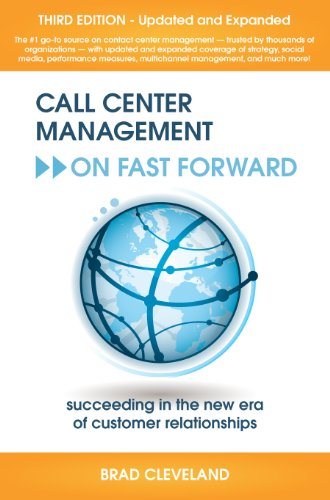 Call Center Management On Fast Forward: Succeeding in the New Era of Customer Relationships (3rd Edition) (English Edition)