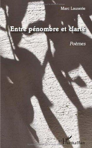 Entre Penombre Et Clarte Poemes French Edition Ebook