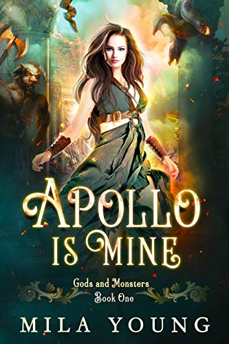 Apollo Is Mine: Paranormal Romance Reverse Harem (Gods and Monsters Book 1) (English Edition) von [Young, Mila]
