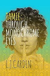 Jamie:Through Monochrome Eyes (The world of Jamie Keldas Book 1)
