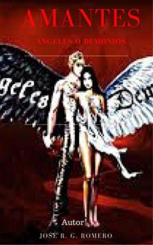 AMANTES ANGELES O DEMONIOS eBook: Romero, José Ramon Gustavo ...