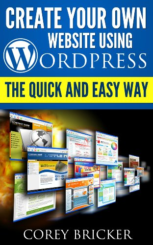 Create Your Own Website Using WordPress (English Edition)