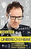 Unberechenbar: Warum das Leben zu komplex ist, um es perfekt zu planen - Vince Ebert
