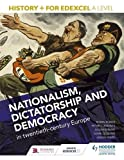 History+ for Edexcel A Level: Nationalism, dictatorship and democracy in twentieth-ce...