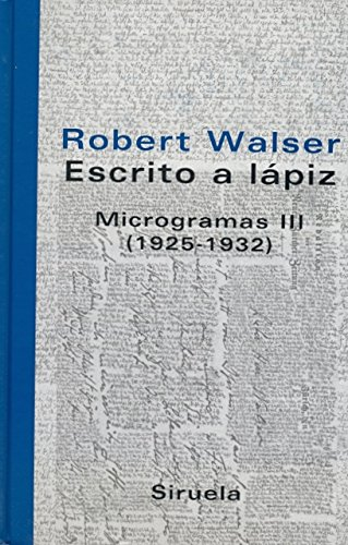 Escrito a lapiz/ Written with pencil: Microgramas III/ Writings III (1925-1932) (Libros Del Tiempo) por Robert Walser