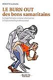 Le burn out des bons samaritains : La logothérapie comme alternative à l'épuisement professionnel