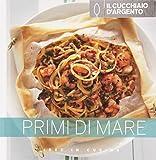 Scarica Libro Il Cucchiaio d Argento Primi di mare (PDF,EPUB,MOBI) Online Italiano Gratis