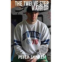 The Twelve Step Warrior by Peter Skillen (2014-02-16)