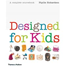 Designed for Kids: A Complete Sourcebook of Stylish Products for the Modern Family by Phyllis Richardson (2008-09-15)