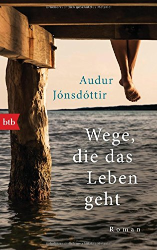 Buchseite und Rezensionen zu 'Wege, die das Leben geht: Roman' von Audur Jónsdóttir