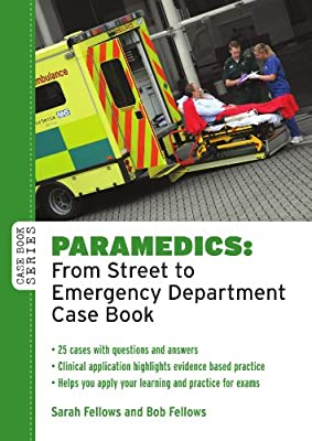 Paramedics: From Street to Emergency Department Case Book