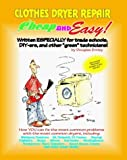 Cheap and Easy! Clothes Dryer Repair (Cheap and Easy! Appliance Repair Series) (Emley, Douglas. Cheap and Easy!,) by Douglas G. Emley (1993-06-02)