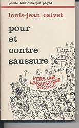 Pour et contre Saussure : Vers une linguistique sociale (Petite bibliothèque Payot)