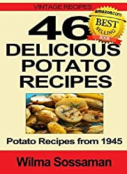 Vintage Recipes: 46 Delicious Potato Recipes - Potato Recipes from 1945 (English Edition)