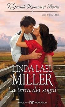 La terra dei sogni (Italian Edition) par [Miller, Linda Lael]