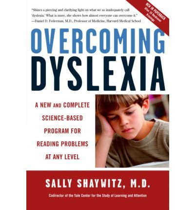 [( Overcoming Dyslexia: A New and Complete Science-Based Program for Reading Problems at Any Level[ OVERCOMING DYSLEXIA: A NEW AND COMPLETE SCIENCE-BASED PROGRAM FOR READING PROBLEMS AT ANY LEVEL ] By Shaywitz, Sally E. ( Author )Jan-04-2005 Paperback By Shaywitz, Sally E. ( Author ) Paperback Jan - 2005)] Paperback