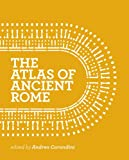 Atlas of Ancient Rome: Biography and Portraits of the City - Andrea Carandini