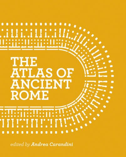 Atlas of Ancient Rome: Biography and Portraits of the City por Andrea Carandini