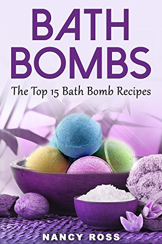 bath-bombs-a-beginners-guide-to-bath-bombs-plus-the-top-15-bath-bomb-recipes-english-edition