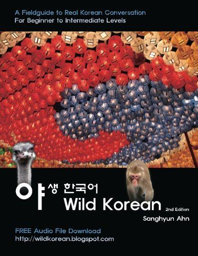 Wild Korean: A Fieldguide to Real Korean Conversation
