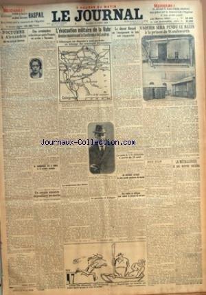 JOURNAL (LE) [No 11622] du 12/08/1924 - L'EVACUATION MILITAIRE DE LA RUHR DOMINE MAINTENANT LA CONFERENCE DE LONDRES - LE DECRET BERARD SUR L'ENSEIGNEMENT DU LATIN EST RAPPORTE - VAQUIER SERA PENDU CE MATIN A LA PRISON DE WANDSWORTH - LA METALLURGIE ET SES OEUVRES SOCIALES - LA QUESTION DE COLOGNE - UNE AVENTURIERE RECHERCHEE PAR 4 PARQUETS EST ARRETEE A VINCENNES - LUCIENNE-MARIE PILOTELLE