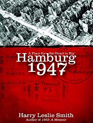 Hamburg 1947: A Place for the Heart to Kip (English Edition)