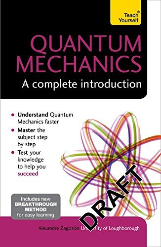 Quantum Mechanics: A Complete Introduction: Teach Yourself by Zagoskin, Alexandre (August 27, 2015) Paperback
