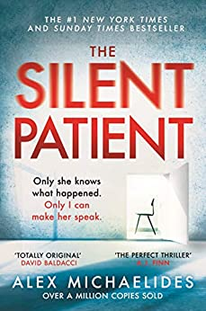 The Silent Patient: The Richard and Judy bookclub pick and Sunday Times Bestseller (English Edition) van [Michaelides, Alex]